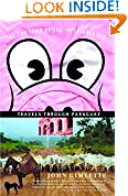 #10: At the Tomb of the Inflatable Pig: Travels Through Paraguay