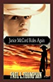Janice Mccord Rides Again, Paul L. Thompson, 0984836535
