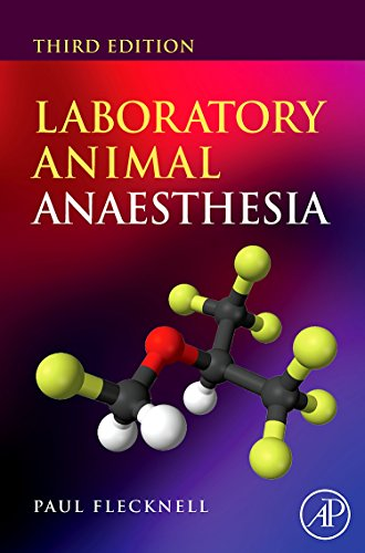 Laboratory Animal Anaesthesia, Third Edition by Flecknell Paul