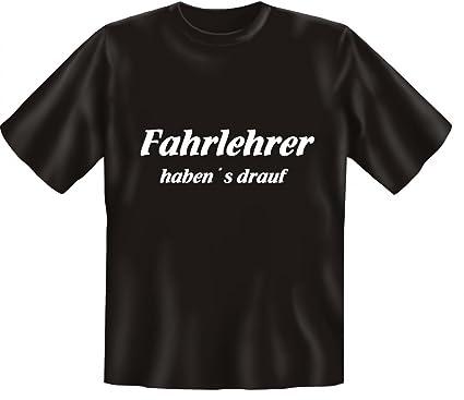 T Shirt Mit Spruch Fahrlehrer Haben S Drauf Funshirt