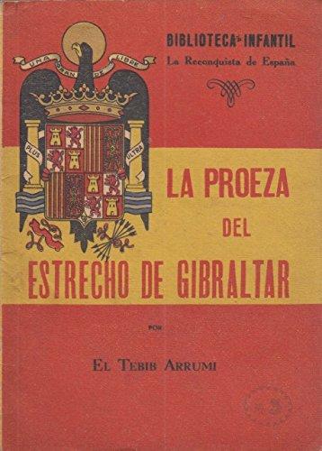 LA RECONQUISTA DE ESPAÑA. Nº 3. LA PROEZA DEL ESTRECHO DE GIBRALTAR.: Amazon.es: EL TEBIB ARRUMI: Libros