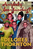 Anybody Seen Junebug?, Delores Thornton, 0595267130
