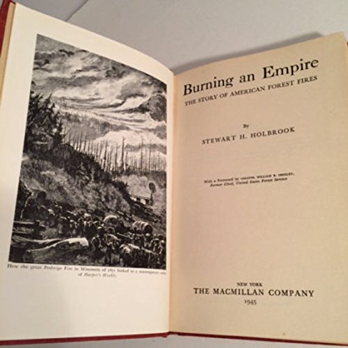 Burning an empire,: The story of American forest fires,, Holbrook, Stewart Hall