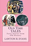 img - for Old Time Tales:Forty Stories from Old History book / textbook / text book
