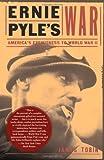 Ernie Pyle's War; America's Eyewitness to World War II