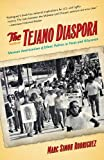 The Tejano Diaspora, Marc Simon Rodriguez, 1469613883