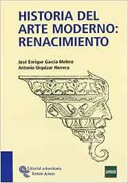 Historia Del Arte Moderno: Renacimiento (Manuales): Amazon.es: García Melero, José Enrique: Libros