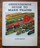 Greenberg's Guide to Marx Trains, Eric Matzke, 0897781368