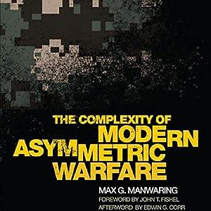 The Complexity of Modern Asymmetric Warfare Hörbuch
