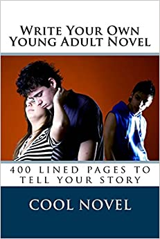 Book Write Your Own Young Adult Novel: 400 lined pages to tell your story