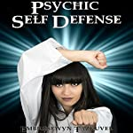Psychic Self Defense | Embrosewyn Tazkuvel