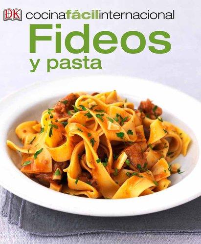 Cocina Fácil Internacional -Pastas (Pastas and Noodles) (Cocina Facil Internacional) (Spanish Edition) by DK Spanish