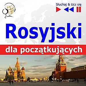 Rosyjski dla poczatkujacych: Konwersacje dla poczatkujacych / 1000 slów i zwrotów w praktyce / 1000 slów i zwrotów w pracy (Sluchaj & Ucz sie) Hörbuch