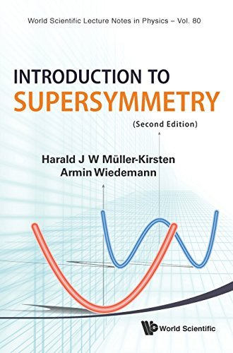 Introduction to Supersymmetry (Second Edition) (World Scientific Lecture Notes in Physics) by Harald J W M¨¹ller-Kirsten (2010-03-21)