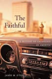 The Faithful, James M. O'Toole, 067402818X