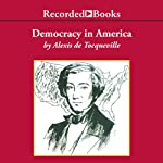 Democracy in America (Excerpts) | Alexis de Tocqueville