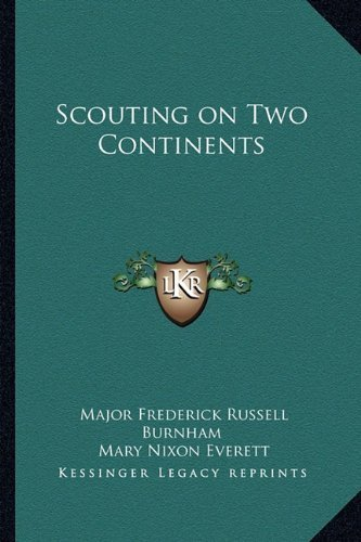 Scouting on Two Continents by Burnham, Major Frederick Russell (September 10, 2010) Paperback