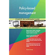 Policy-based management All-Inclusive Self-Assessment - More than 680 Success Criteria, Instant Visual Insights, Comprehensive Spreadsheet Dashboard, Auto-Prioritized for Quick Results