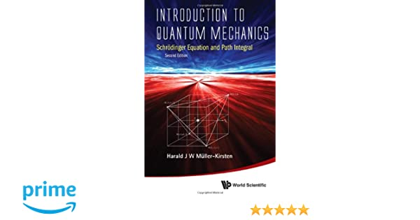 Introduction to quantum mechanics schrodinger equation and path introduction to quantum mechanics schrodinger equation and path integral 2nd edition harald j w muller kirsten 9789814397742 amazon books fandeluxe Images