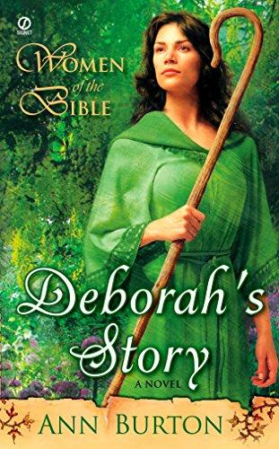 Women Of The Bible Deborahs Story A Novel A Women Of The Bible
