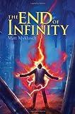The End of Infinity, Matt Myklusch, 1416995684