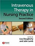 Intravenous Therapy in Nursing Practice 2e