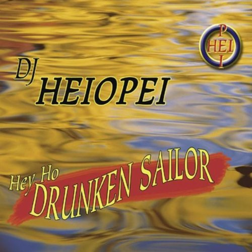 - Hey Ho Drunken Sailor