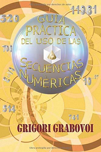 Guía Práctica del uso de las Secuencias Numéricas  [Grabovoi, Grigori P] (Tapa Blanda)