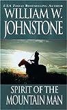 Spirit of the Mountain Man, William W. Johnstone, 0786014504