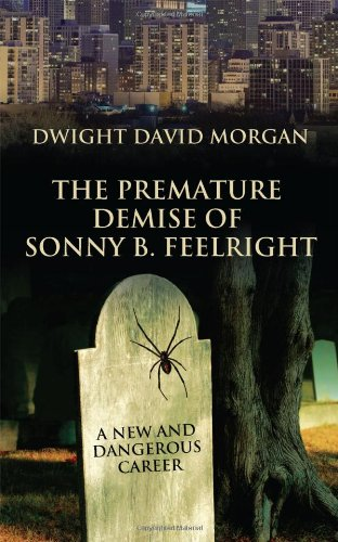 Read Online The Premature Demise of Sonny B. Feelright: A New and Dangerous Career ebook