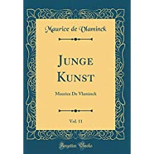 Junge Kunst, Vol. 11: Maurice de Vlaminck (Classic Reprint)