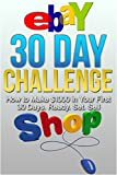 eBay 30 Day Challenge: How to Make $1000 in your First 30 Days Ready – Set – Sell