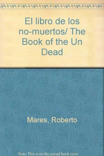 El libro de los no-muertos/ The Book of the Un Dead (Spanish Edition)