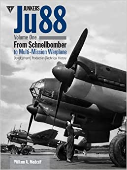 Junkers Ju 88, Vol. 1: Schnellbomber: Development, Production and Technical History