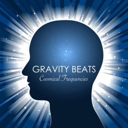 Gravity Beats Cosmical Frequencies & Sounds, Brain Meditation Relaxation Wave Edition - Delta Gamma Theta