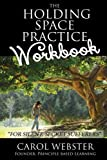 The Holding Space Practice WORKBOOK: For Silent, Secret Sufferers