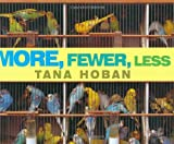 More, Fewer, Less, Tana Hoban, 0688156932