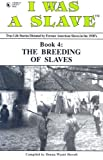 I Was a Slave Book 4: the Breeding of Slaves, Donna Wyant Howell, 1886766177