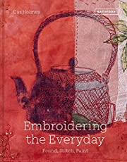 Embroidering the Everyday: Found, Stitch and Paint