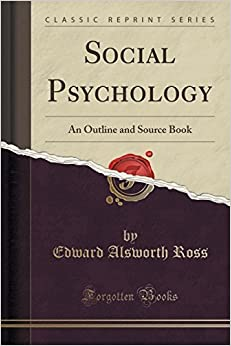 Book Social Psychology: An Outline and Source Book (Classic Reprint) by Edward Alsworth Ross (2012-06-14)