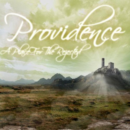 Providence Place - A Place For The Rejected