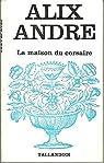 La maison du corsaire par André