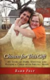 Chosen for This Gift, Barb Felt, 1937600947
