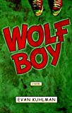Wolf Boy: A Novel by Kuhlman Evan (2006-04-04) Hardcover