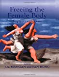 Freeing the Female Body : Inspirational Icons, , 0714650889