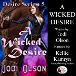 A Wicked Desire: Jodi Olson's Desire Series | Jodi Olson