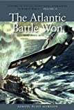 The Atlantic Battle Won, May 1943-May 1945: History of United States Naval Operations in World War II, Volume 10 (History of the United States Naval Operations in World War II)