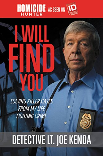 I Will Find You: Solving Killer Cases from My Life Fighting Crime cover