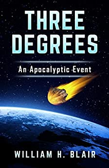 Three Degrees: An Apocalyptic Event by [Blair, William H.]