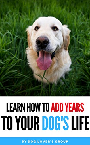 Download PDF Learn How To Add Years To Your Dogs Life